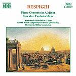Konstantin Scherbakov RESPIGHI: Piano Concerto In A Minor / Toccata / Fantasia Slava