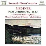 Konstantin Scherbakov MEDTNER: Piano Concertos Nos. 1 And 3