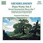 Benjamin Frith MENDELSSOHN: 7 Characteristic Pieces, Op. 7 / Fantasia, Op. 28