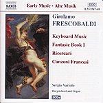 Sergio Vartolo FRESCOBALDI: Fantasie, Book 1 / Ricercari / Canzoni Francesi