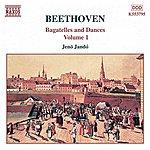 Jenő Jandó BEETHOVEN: Bagatelles And Dances, Vol. 1