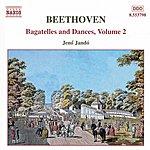 Jenő Jandó BEETHOVEN: Bagatelles And Dances, Vol. 2