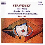 Peter Hill STRAVINSKY: Sonata / Serenade / 3 Movements From Petrushka