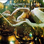 Martyn Bates Love Smashed On A Rock