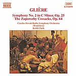 Keith Clark GLIERE: Symphony No. 2 / The Zaporozhy Cossacks