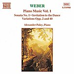 Alexander Paley WEBER: Piano Music, Vol. 1