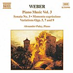 Alexander Paley WEBER: Piano Music, Vol. 3