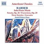 Daniel Pollack BARBER: Piano Sonata, Op. 26 / Excursions / Souvenirs