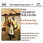 Anthony Rolfe Johnson VAUGHAN WILLIAMS: On Wenlock Edge / Five Mystical Songs (English Song, Vol. 3)
