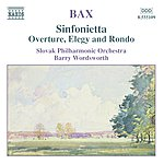 Barry Wordsworth BAX: Sinfonietta / Overture, Elegy And Rondo
