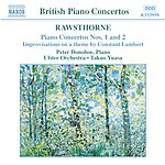Peter Donohoe RAWSTHORNE: Piano Concertos Nos. 1 And 2