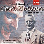 Yehudi Menuhin Nielsen: Concerto For Violin & Orchestra, Op. 33