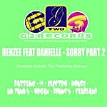 Denzee Sorry Part 2 (Feat. Danielle)
