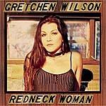 Gretchen Wilson Redneck Woman (Single)