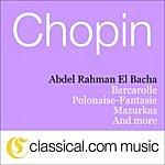 Abdel Rahman El Bacha Fryderyk Franciszek Chopin, 3 Mazurkas*, Op. 59