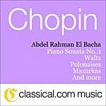 Abdel Rahman El Bacha Fryderyk Franciszek Chopin, Piano Sonata No. 1 In C Minor, Op. 4
