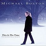 Michael Bolton This Is The Time: The Christmas Album
