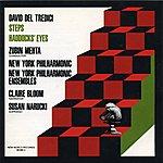 New York Philharmonic David Del Tredici: Steps, Haddock's Eyes