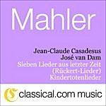 José Van Dam Gustav Mahler, Sieben Lieder Aus Letzter Zeit (Rückert-Lieder)