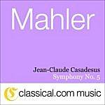 Jean-Claude Casadesus Gustav Mahler, Symphony No. 5 In C Sharp Minor (Death In Venice)