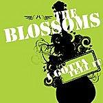 The Blossoms I Gotta Tell It