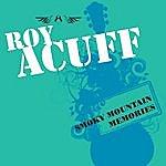 Roy Acuff Smoky Mountain Memories
