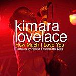 Kimara Lovelace How Much I Love You