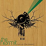 The Hermit Turn Up (The Stereo)