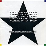Emerson String Quartet Emerson String Quartet Plays 50 Years of American Music 1919-1969