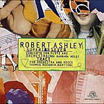 Robert Ashley Robert Ashley: Superior Seven/Tract