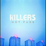 The Killers Hot Fuss (CD1 Of Deluxe Edition)
