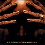 T.S. Monk Higher Ground