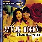 Azucar Moreno Hazme El Amor
