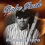Babe Ruth Baseball Hero