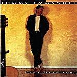Tommy Emmanuel Can't Get Enough