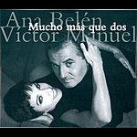Ana Belén Mucho Mas Que Dos (Live In Concert)