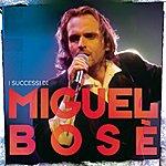 Miguel Bosé I Successi Di Miguel Bosè
