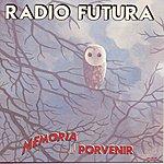 Radio Futura Memoria Del Porvenir