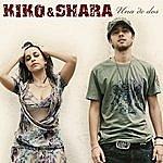 Kiko & Shara Una De Dos