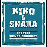 Kiko & Shara Nuestro Primer Concierto