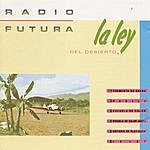 Radio Futura La Ley Del Desierto