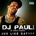 DJ Paul Jus Like Dat??? (Parental Advisory)