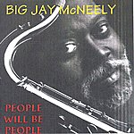 Big Jay McNeely People Will Be People