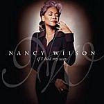 Nancy Wilson If I Had My Way