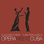 Klazz Brothers Opera Meets Cuba