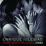 Enrique Iglesias Takin' Back My Love (UK Version)