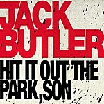 Jack Butler Hit It Out The Park, Son (Single)