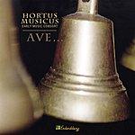 Hortus Musicus Ave . . .
