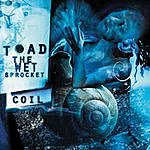 Toad The Wet Sprocket Coil