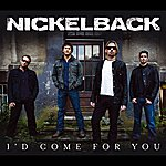 Nickelback I'd Come For You (Single)